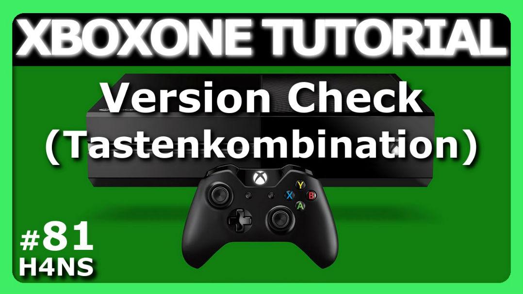 Xbox One Tutorial #81: Version Check (Tastenkombination)