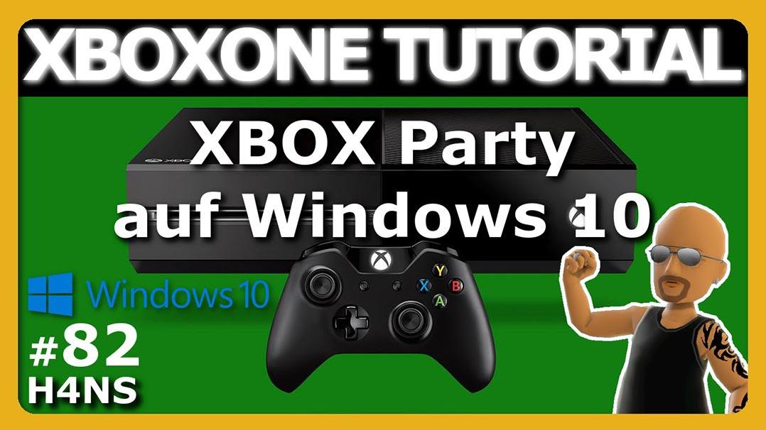 Xbox One Tutorial #82: Xbox Party unter Windows 10 starten