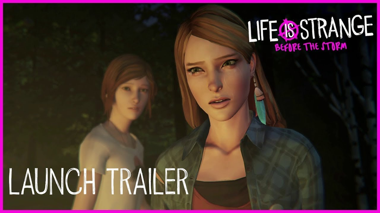 Life is Strange: Before the Storm Launch Trailer