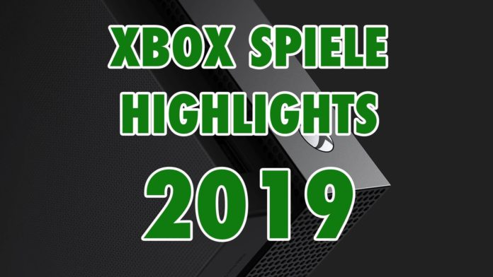 Xbox Spiele Highlights 2019