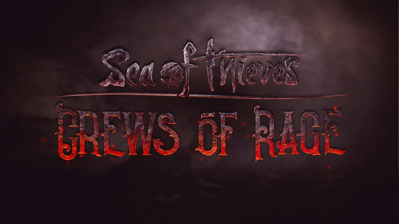 Sea of Thieves: Crews of Rage